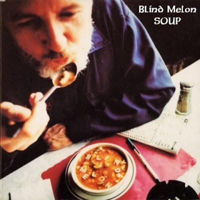 Blind Melon Soup