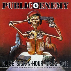 Public Enemy: Muse Sick n Hour Mess Age