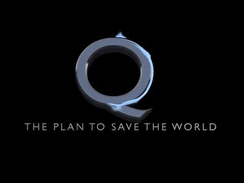 Q: The Plan to Save the World